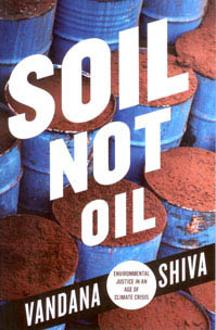 Militarization of the food supply dr vandana shiva for Soil not oil